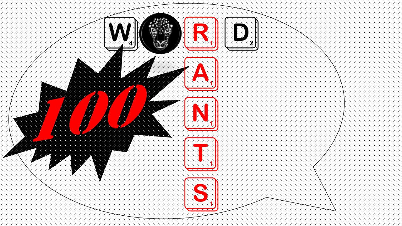 100 word rants